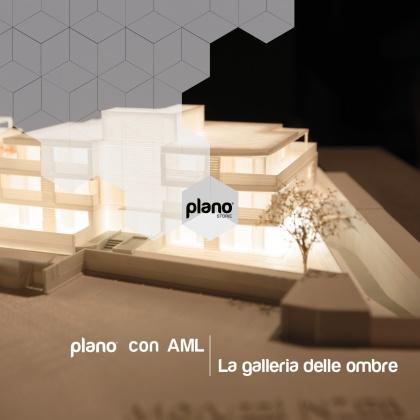 Catalogo Plano - Plano con AML - La galleria delle ombre